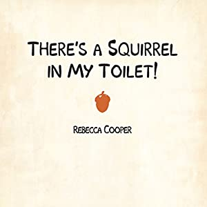There's a Squirrel in My Toilet Audiobook