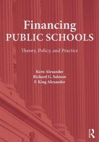 Financing Public Schools: Theory, Policy, and Practice, by Kern Alexander, Richard G. Salmon, F. King Alexander