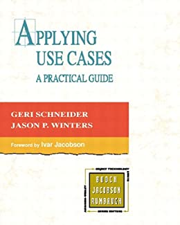 Applying Use Cases: A Practical Guide by [Schneider, Geri, Winters, Jason P.]