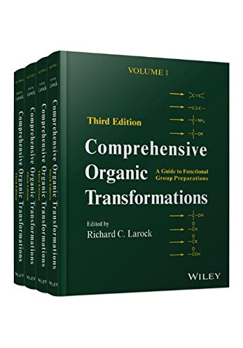 1-2: Comprehensive Organic Transformations, 4 Volume Set: A Guide to Functional Group Preparations