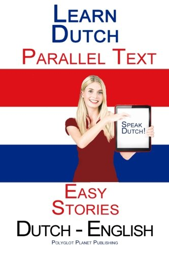 Learn Dutch   Parallel Text   Easy Stories  Dutch   English