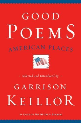 By Garrison Keillor:Good Poems, American Places [Hardcover]
