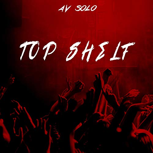 Top Shelf [Explicit] (Av Audio Shelf)