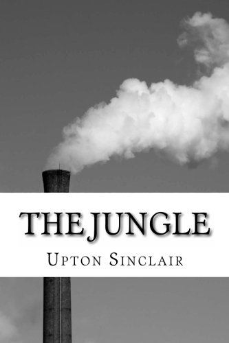socialism in sinclairs book the jungle The jungle was first published in 1905 as a serial in the appeal to reason and then as a book in 1906 sales rocketed sales rocketed it was an international best-seller, published in 17 languages.