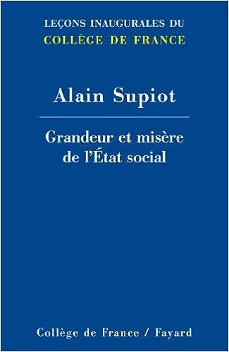 Grandeur et misère de l'Etat social - Alain Supiot