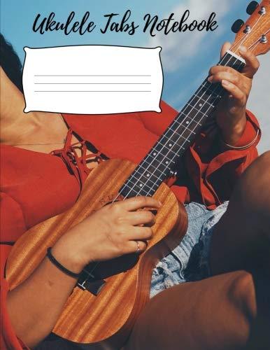 Ukulele Tabs Notebook: Blank Ukulele Tab Paper | Perfect for Beginner & Advanced Ukulele Players for Recording Ukulele Tabs and Notes