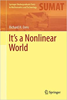 It's a Nonlinear World (Springer Undergraduate Texts in Mathematics and Technology)