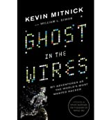 (Ghost in the Wires: My Adventures as the World's Most Wanted Hacker) By Kevin D. Mitnick (Author) Hardcover on (Sep , 2011)