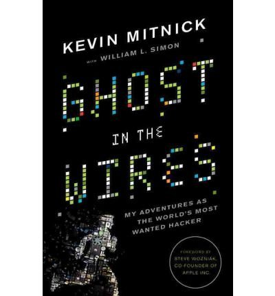 Ghost in the Wires: My Adventures as the World's Most Wanted Hacker (Little, Brown and Company) (Hardback) - Common