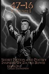 47 - 16 : Short Fiction and Poetry Inspired by David Bowie (Volume I) (Volume 1)