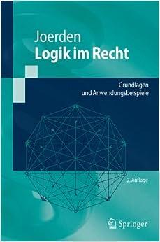 Logik im Recht: Grundlagen und Anwendungsbeispiele (Springer-Lehrbuch) (German Edition)