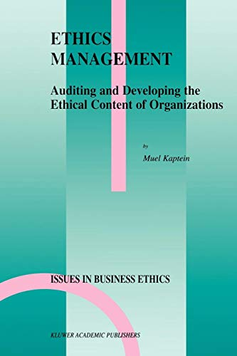 Ethics Management: Auditing and Developing the Ethical Content of Organizations (Issues in Business Ethics)