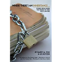 Where There's an Inheritance...: Stories from Inside the World of Two Wills Lawyers