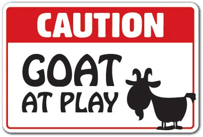 (Caution Goat at Play Sign animalfarm Country Parking   Indoor/Outdoor   12