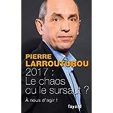 2017 : LE CHAOS OU LE SURSAUT ?