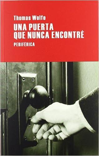 Una puerta que nunca encontré (Largo recorrido): Amazon.es: Wolfe, Thomas, Cárdenas, Juan Sebastián: Libros