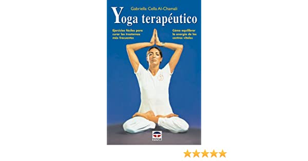 Yoga terapeutico / Therapeutic Yoga (Spanish Edition ...