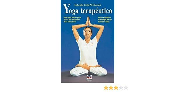 Yoga Terapeutico: Amazon.es: Gabriela Cella Al-Chamali: Libros