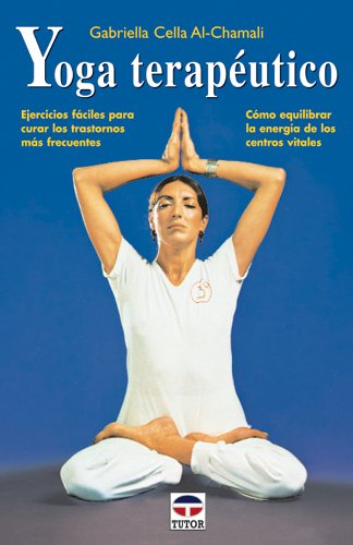 Download Yoga terapeutico / Therapeutic Yoga (Spanish Edition) PDF