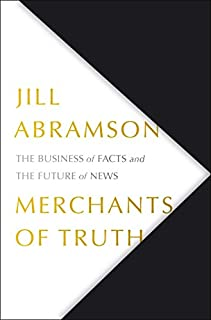 Book Cover: Merchants of Truth: The Business of Facts and The Future of News