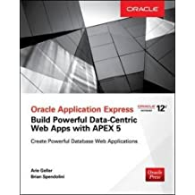 Oracle Application Express: Build Powerful Data-Centric Web Apps with APEX
