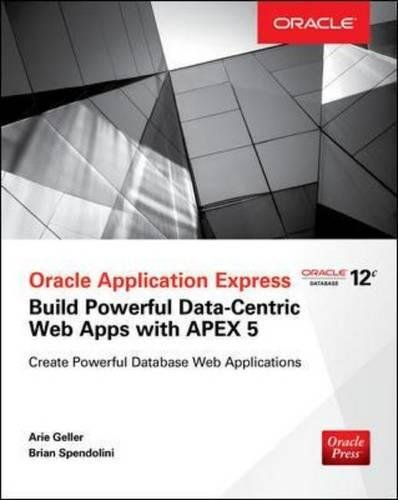 Oracle Application Express: Build Powerful Data-Centric Web Apps with APEX (Oracle Press) (Oracle Application Express For Mobile Web Applications)