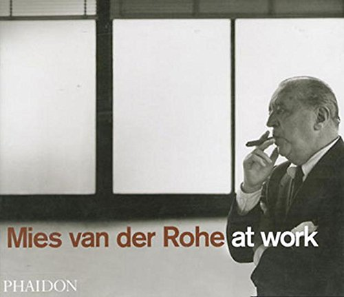 Mies Van Der Rohe At Work
