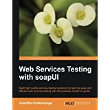 Web Services Testing with soapUI by Charitha Kankanamge (2012-10-26)