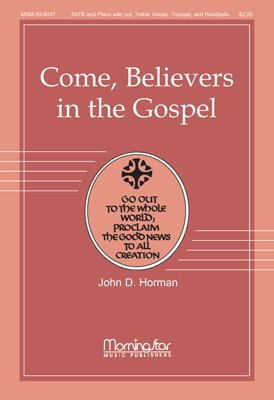 Come, Believers in the Gospel(Choral Score) - Keyboard, Trumpet, Handbells - Choral Sheet Music ()