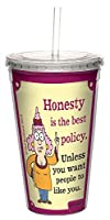 Tree-Free Greetings 16-Ounce Double-Walled Cool Cup with Reusable Straw, Aunty Acid Honesty Is Best (CC98637)