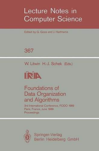 Foundations of Data Organization and Algorithms: 3rd International Conference, FODO 1989, Paris, France, June 21-23, 1989. Proceedings (Lecture Notes in Computer Science)