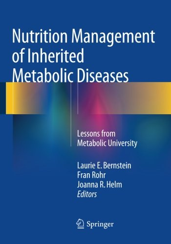 Nutrition Management Of Inherited Metabolic Diseases  Lessons From Metabolic University