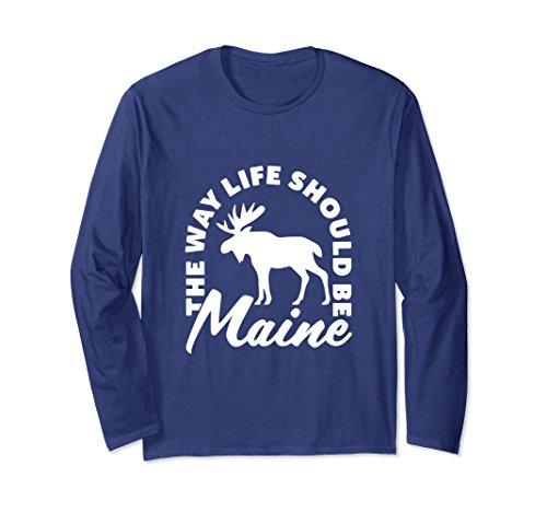 Unisex Maine Moose the Way Life Should Be Gift Long Sleeve Shirt Medium (Maine Womens Long Sleeve)