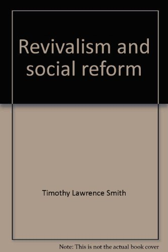 Revivalism and social reform: American Protestantism on the eve of the Civil War