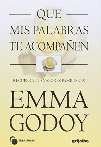 Que Mis Palabras Te Acompanen Recupera Tus Valores Familiares De Emma Godoy Audiolibro Resenas Y Resumen Beek Io