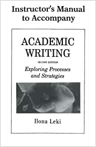 Academic writing exploring processes strategies ilona leki university