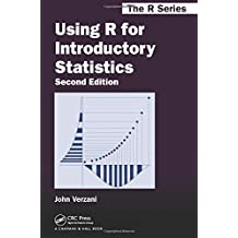 Using R for Introductory Statistics, Second Edition (Chapman & Hall/CRC The R Series) 2nd edition by Verzani, John (2014) Hardcover