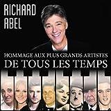 Richard Abel - Hommage aux plus grands artistes de tous les temps
