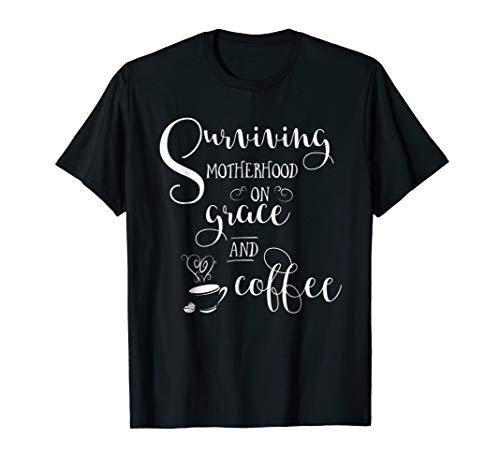 Coffee Grace (Surviving Motherhood On Grace And Coffee T-shirt Mom Tee)