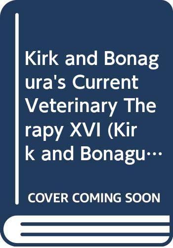 Kirk and Bonagura's Current Veterinary Therapy XVI