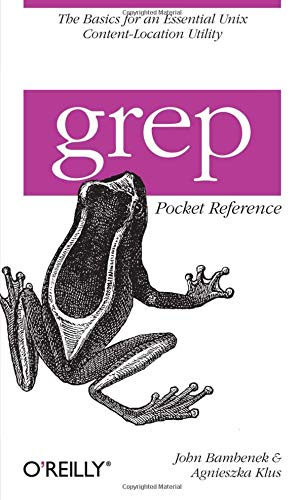 grep Pocket Reference (Pocket Reference (O'Reilly))