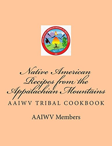 Native American Recipes from the Appalachian Mountains: AAIWV TRIBAL COOKBOOK by [Members, Tribal]
