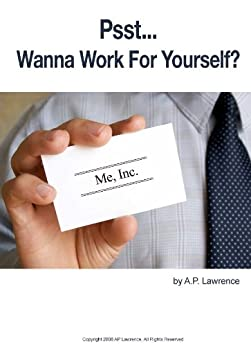 Psst - wanna work for yourself? by [Lawrence, Anthony]