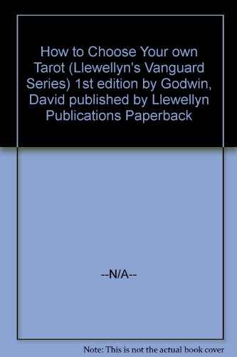 How to Choose Your own Tarot (Llewellyn's Vanguard Series)