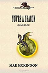 You're a dragon: A gamebook Paperback