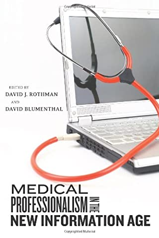 Medical Professionalism in the New Information Age (Critical Issues in Health and Medicine) (Sara Painter)