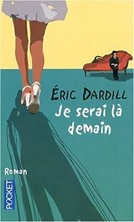 Je serai là demain par Eric Dardill