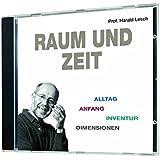 Raum und Zeit (Alltag, Anfang, Inventur, Dimensionen) 1 CD, Länge: ca. 58 Min.