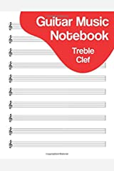 Guitar Music Notebook: Blank Standard Staff Treble Clef Manuscript Paper with Chords Chart Cheat Sheets Paperback