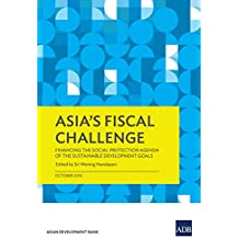 Asia's Fiscal Challenge: Financing the Social Protection Agenda of the Sustainable Development Goals (English Edition)